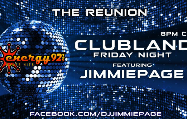 CLUBLAND FRIDAY NIGHT ON ENERGY 92.7&5 – THE REUNION.